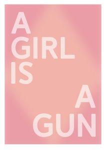 A Girl Is A Gun  Poster Typografie und Zitate