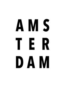 Amsterdam  Prints Typography & Quotes