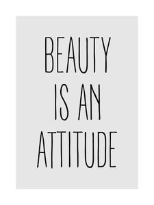 Beauty Is An Attitude  Posters Typography and Quote Posters