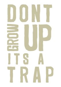 Dont Grow Up  Poster Typografie und Zitate