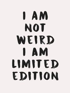 I Am Not Weird  Posters Typography and Quote Posters