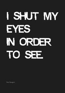 I Shut My Eyes  Poster Typografie und Zitate