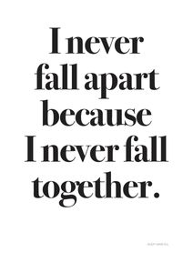 Never Fall Apart  Prints Typography & Quotes