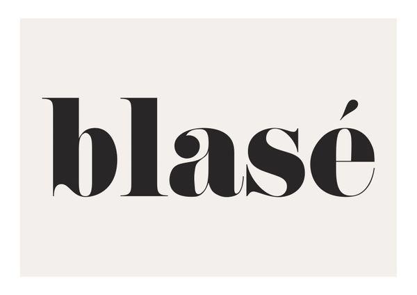 Blasé