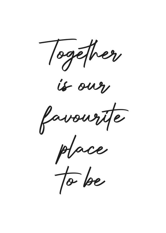 Together Is Our Favourite Place